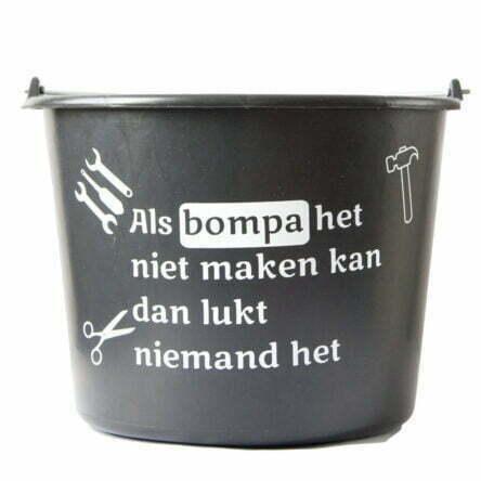 Cadeau emmer met tekst: Als Bompa het niet maken kan dan lukt niemand het